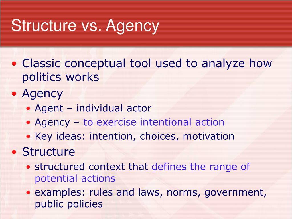 Structure vs. Agency