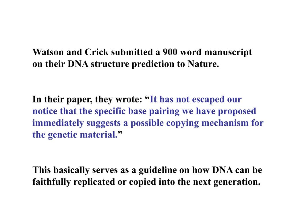 Watson and Crick submitted a 900 word manuscript on their DNA structure prediction to Nature.