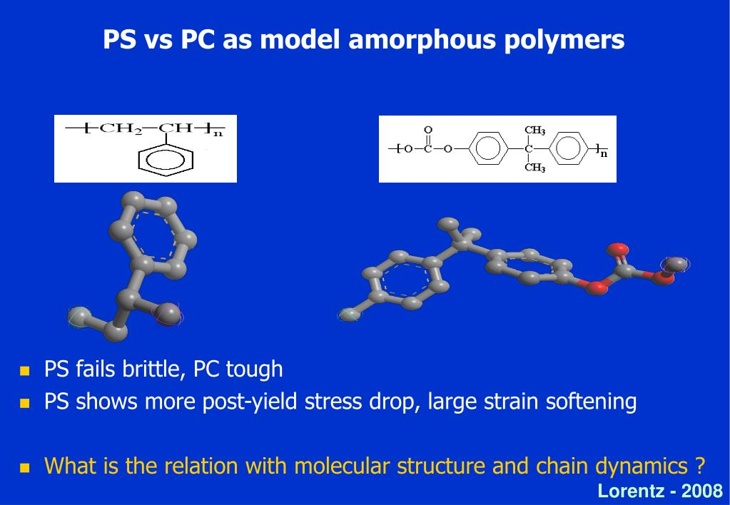 PS vs PC as model amorphous polymers