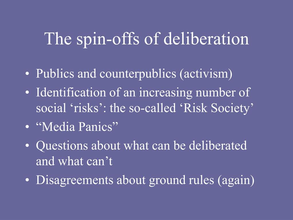 The spin-offs of deliberation