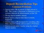 deposit reconciliation tips common problems