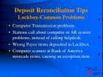 deposit reconciliation tips lockbox common problems