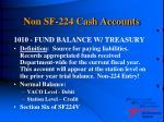 non sf 224 cash accounts