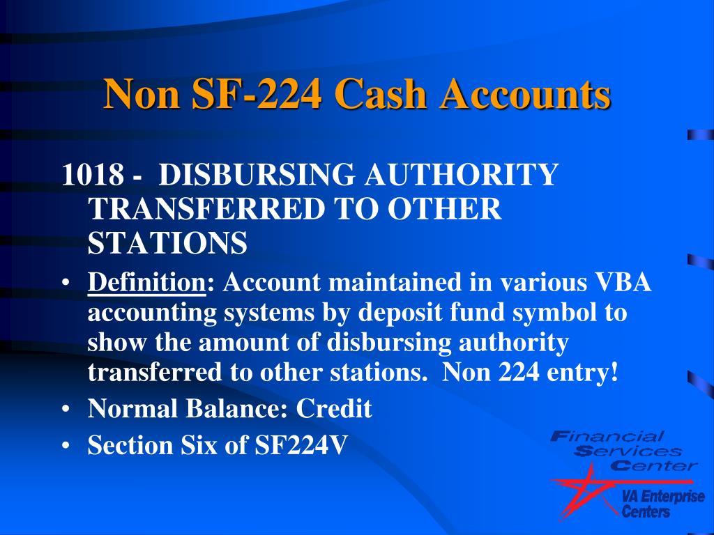 Non SF-224 Cash Accounts
