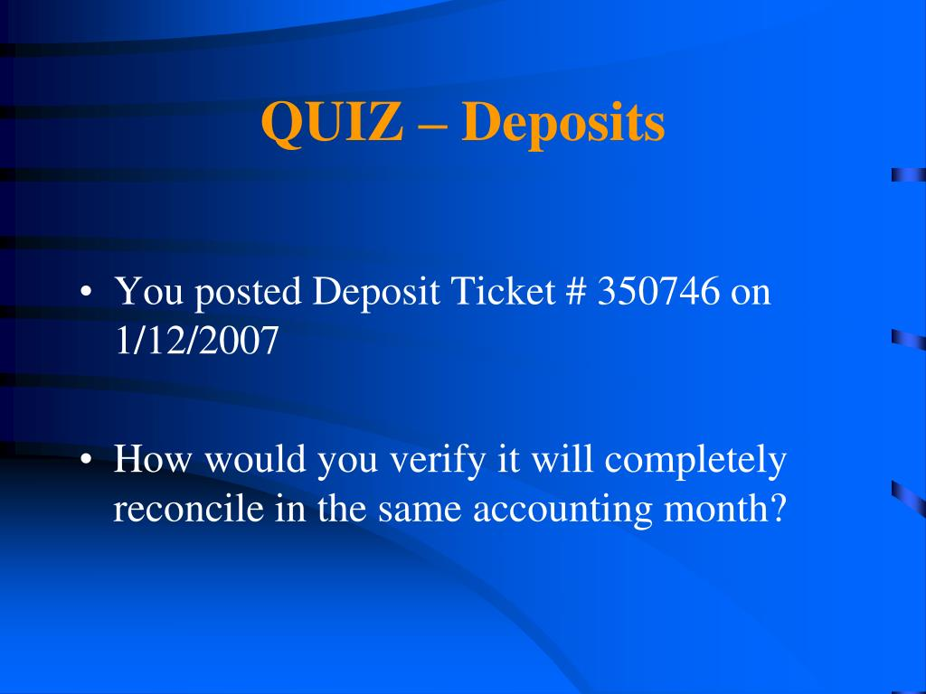 QUIZ – Deposits