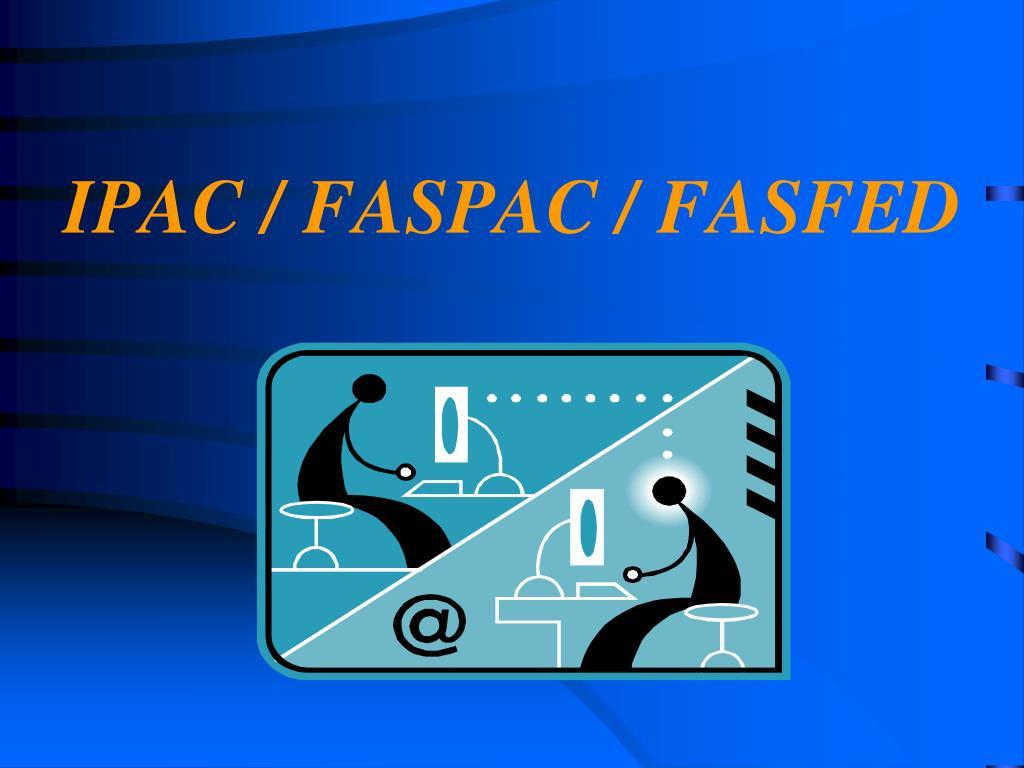 IPAC / FASPAC / FASFED