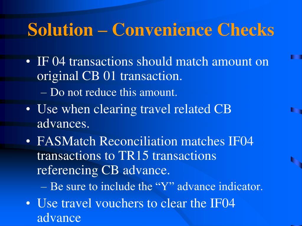 Solution – Convenience Checks