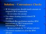 solution convenience checks