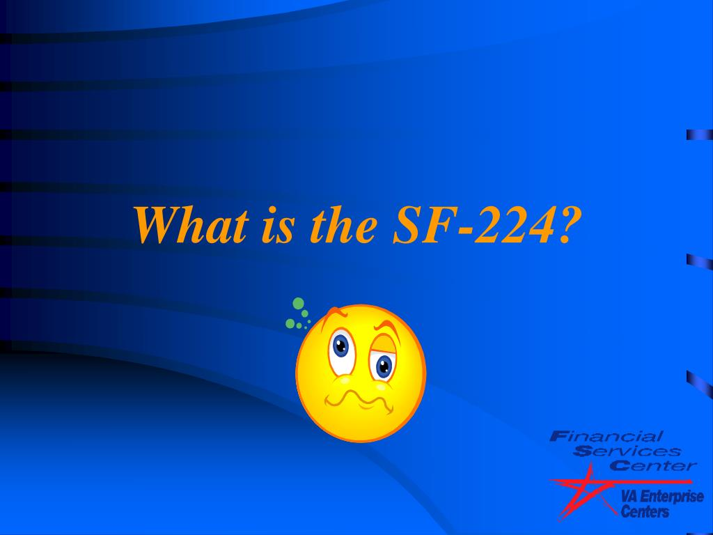What is the SF-224?
