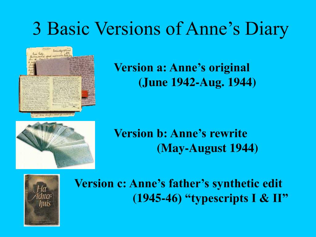 3 Basic Versions of Anne's Diary