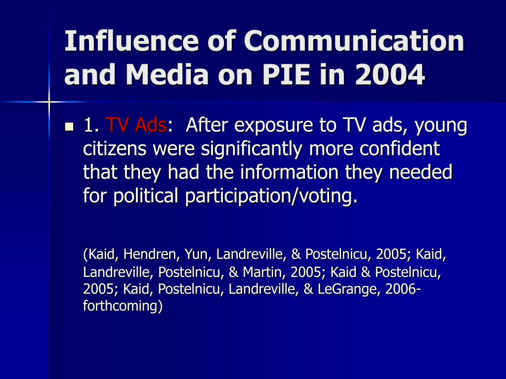Influence of Communication and Media on PIE in 2004