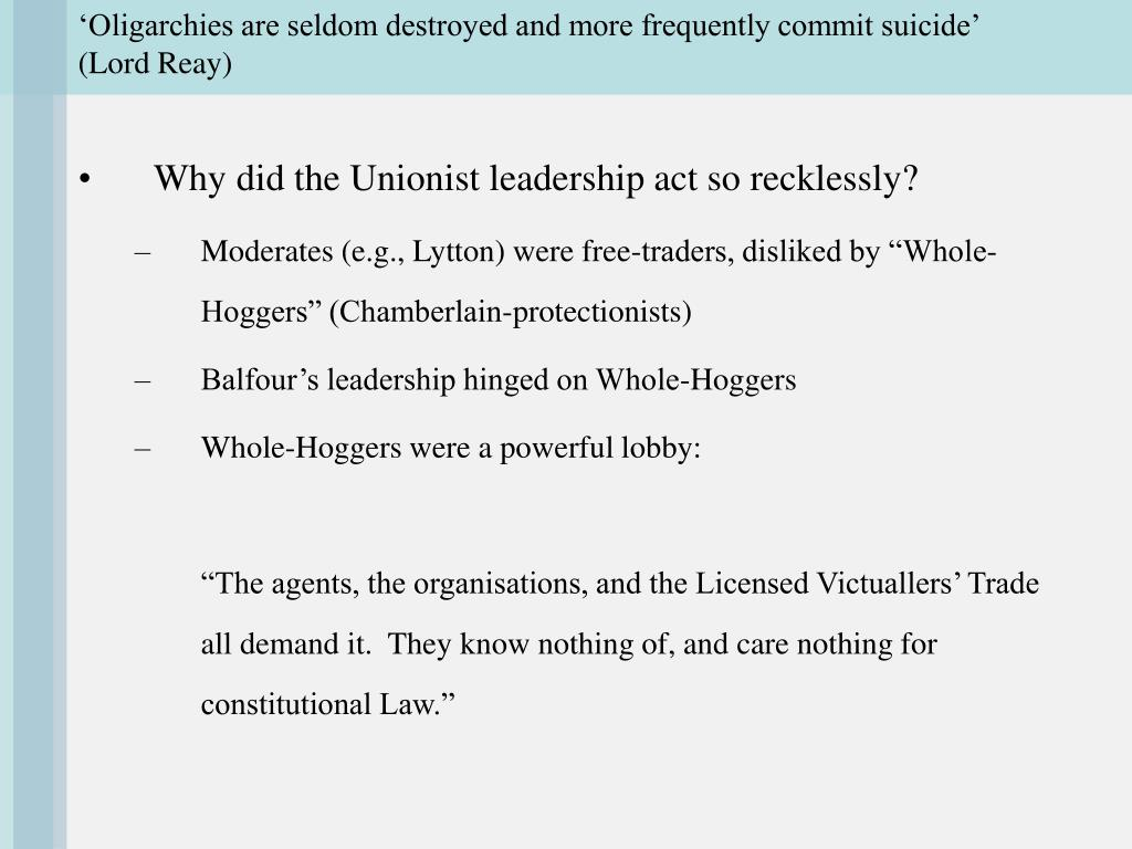 'Oligarchies are seldom destroyed and more frequently commit suicide' (Lord Reay)