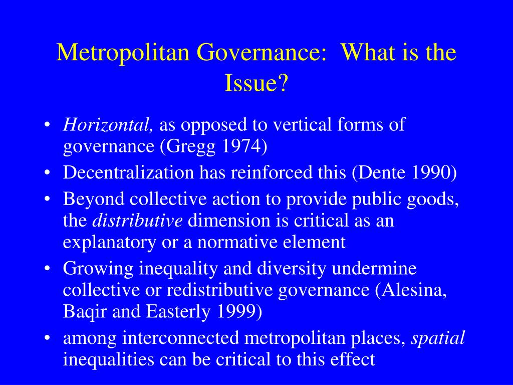 Metropolitan Governance:  What is the Issue?