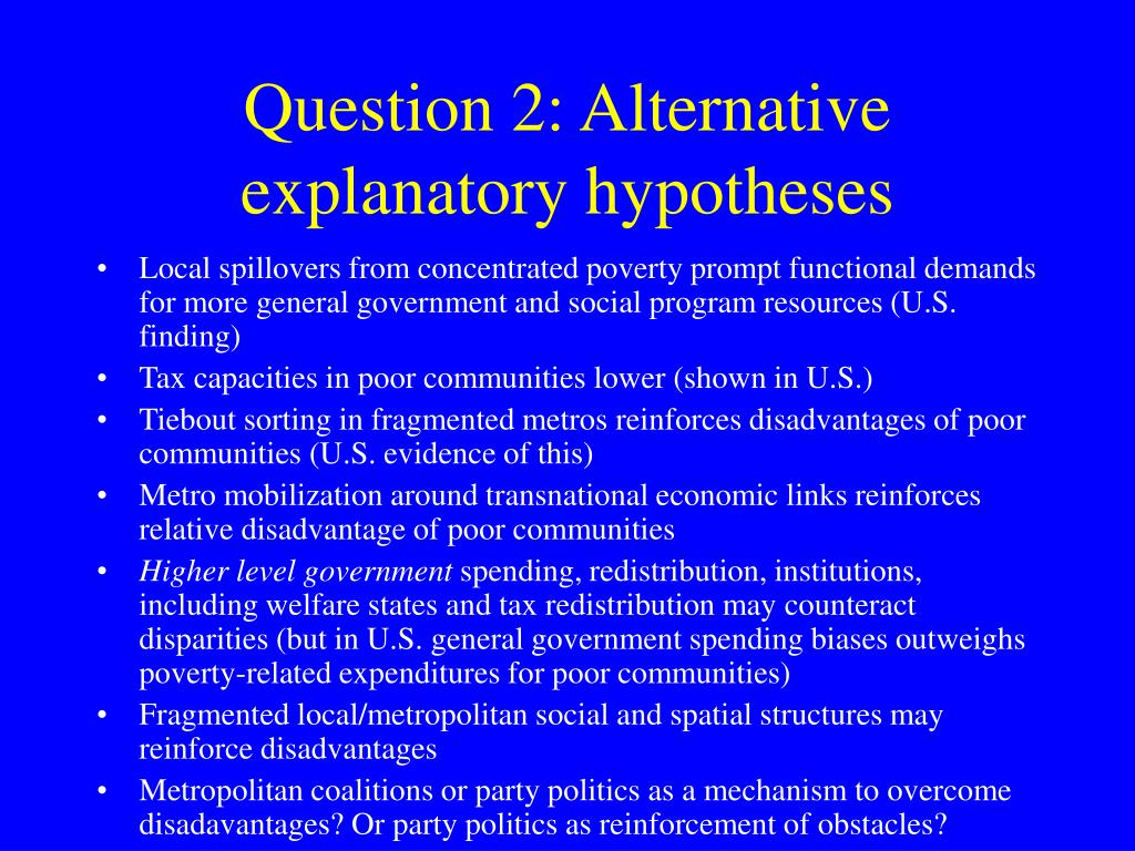 Question 2: Alternative explanatory hypotheses