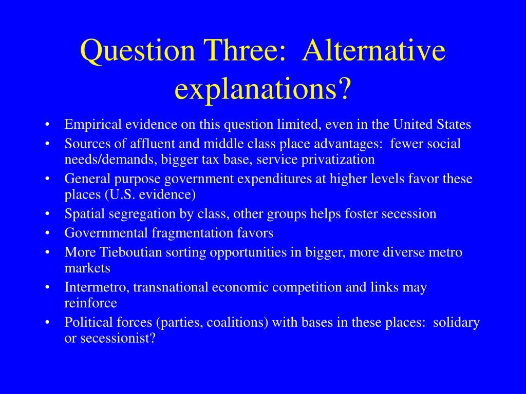 Question Three:  Alternative explanations?