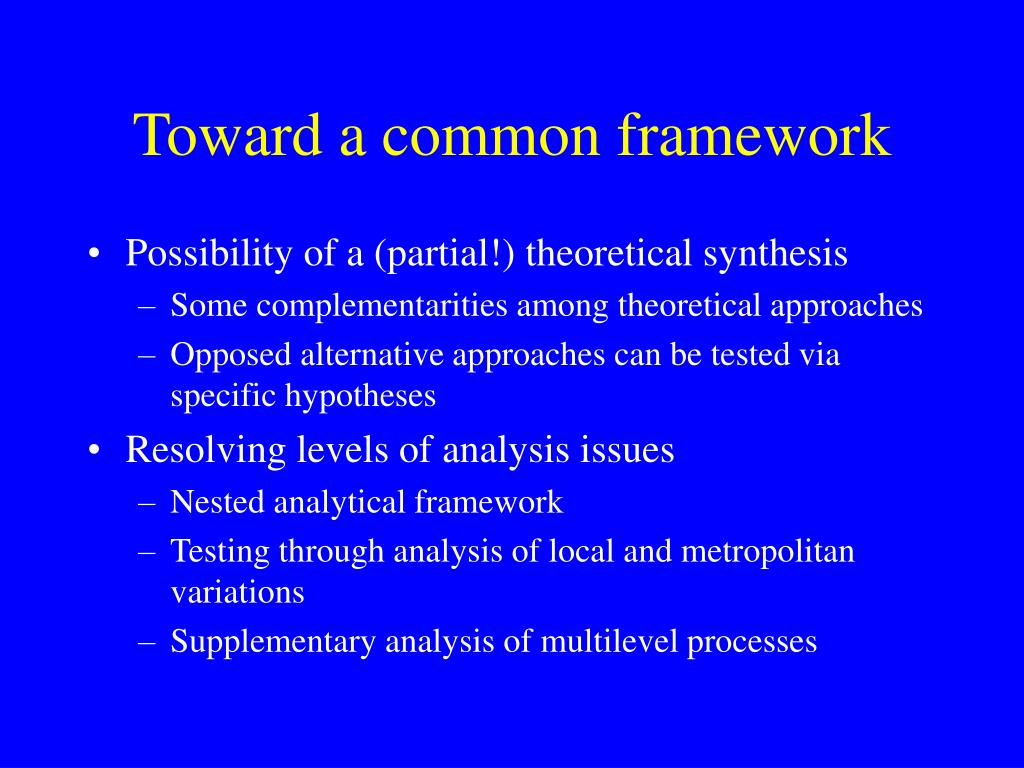 Toward a common framework