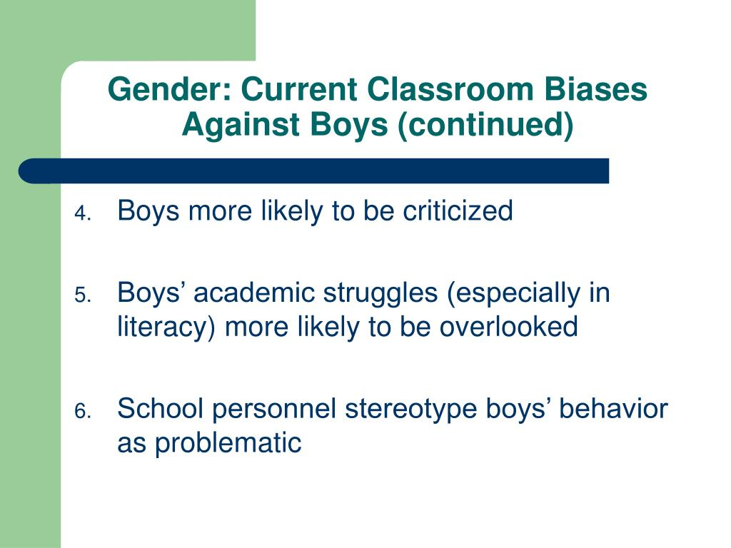 Gender: Current Classroom Biases Against Boys (continued)