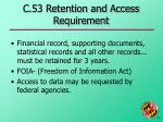 c 53 retention and access requirement
