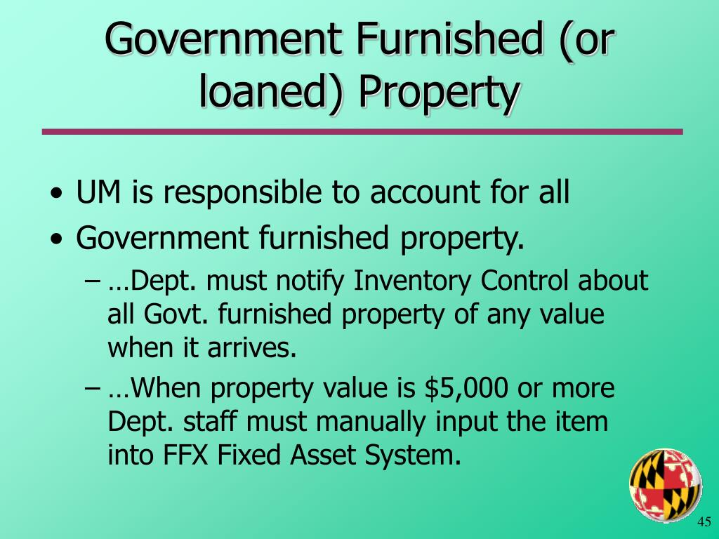 Government Furnished (or loaned) Property
