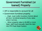 government furnished or loaned property