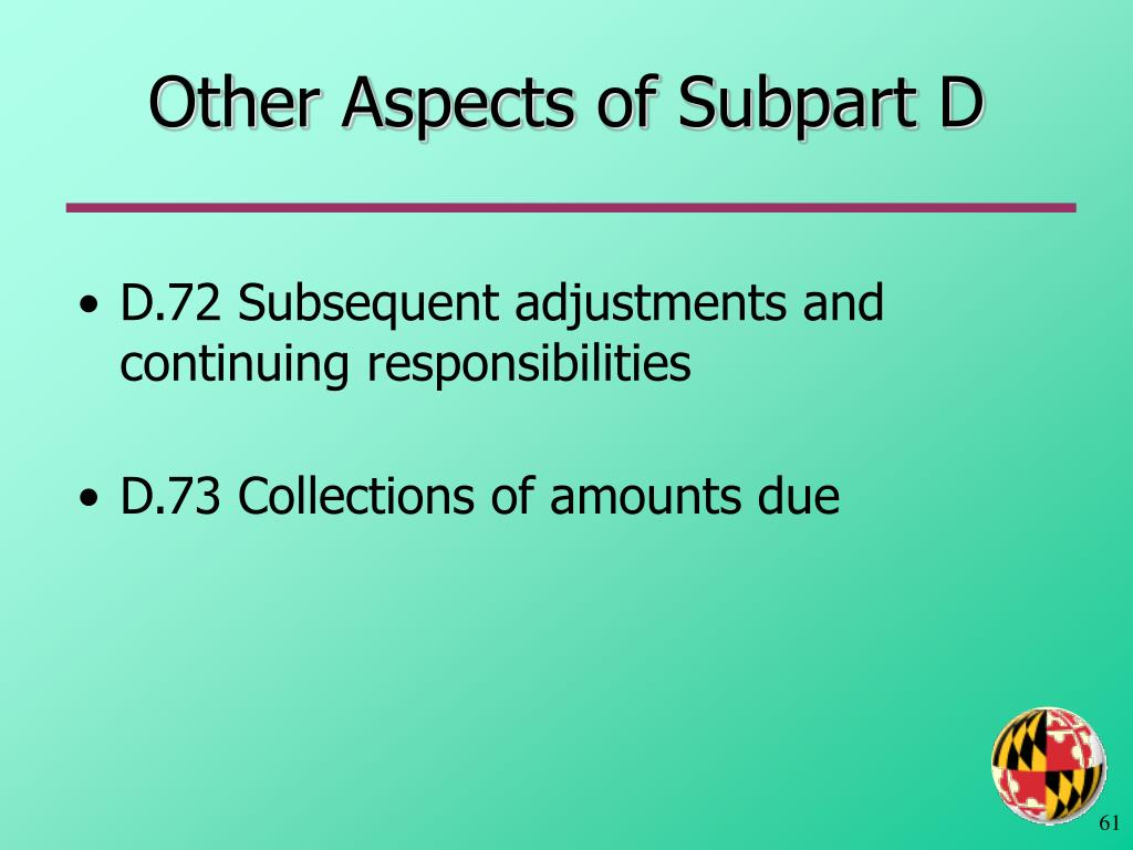 Other Aspects of Subpart D