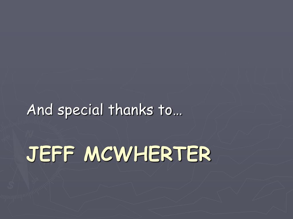 And special thanks to…