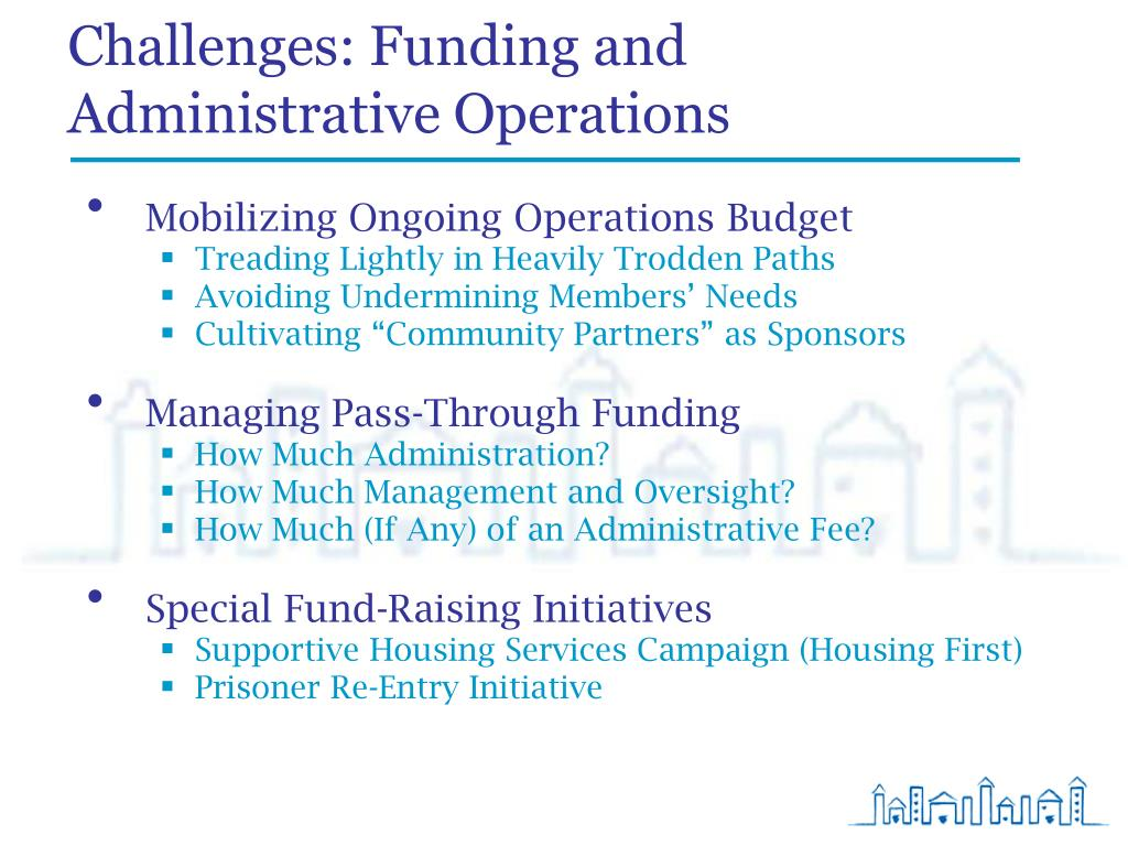 Challenges: Funding and Administrative Operations