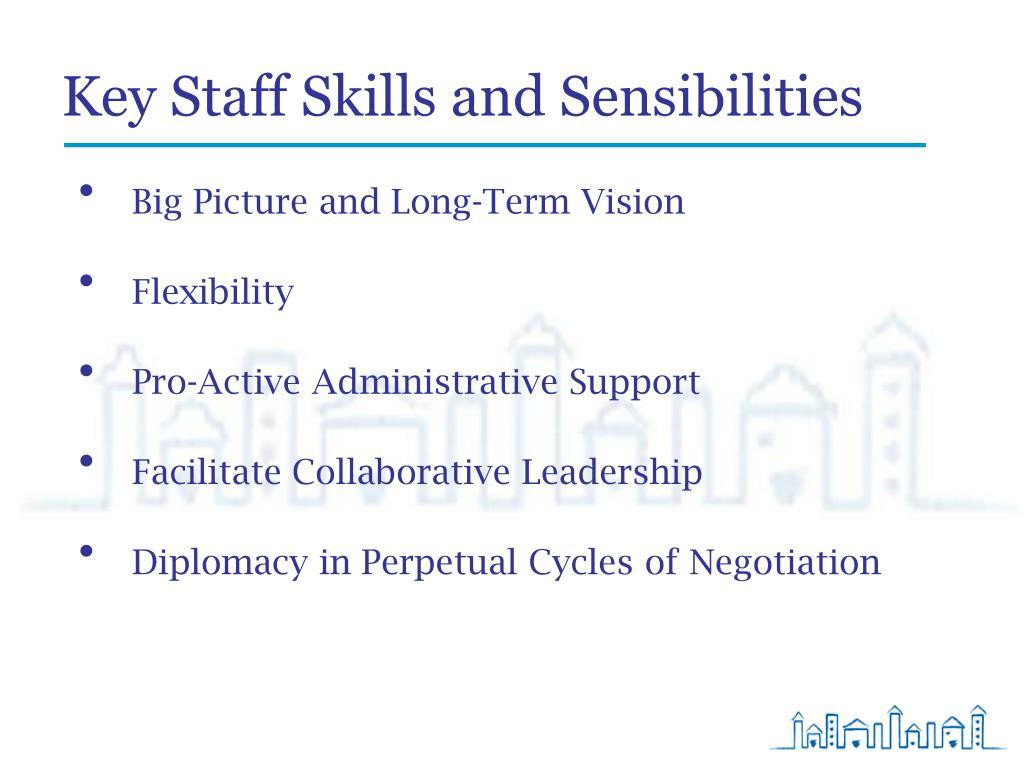 Key Staff Skills and Sensibilities