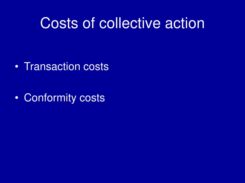 Costs of collective action