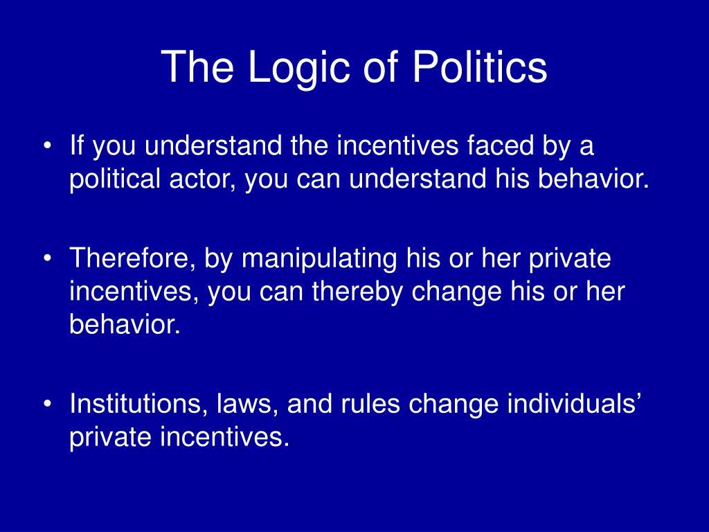 The Logic of Politics