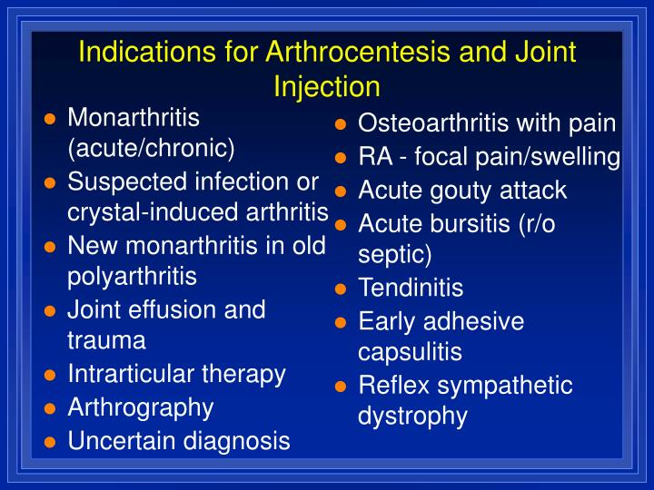 Indications for Arthrocentesis and Joint Injection
