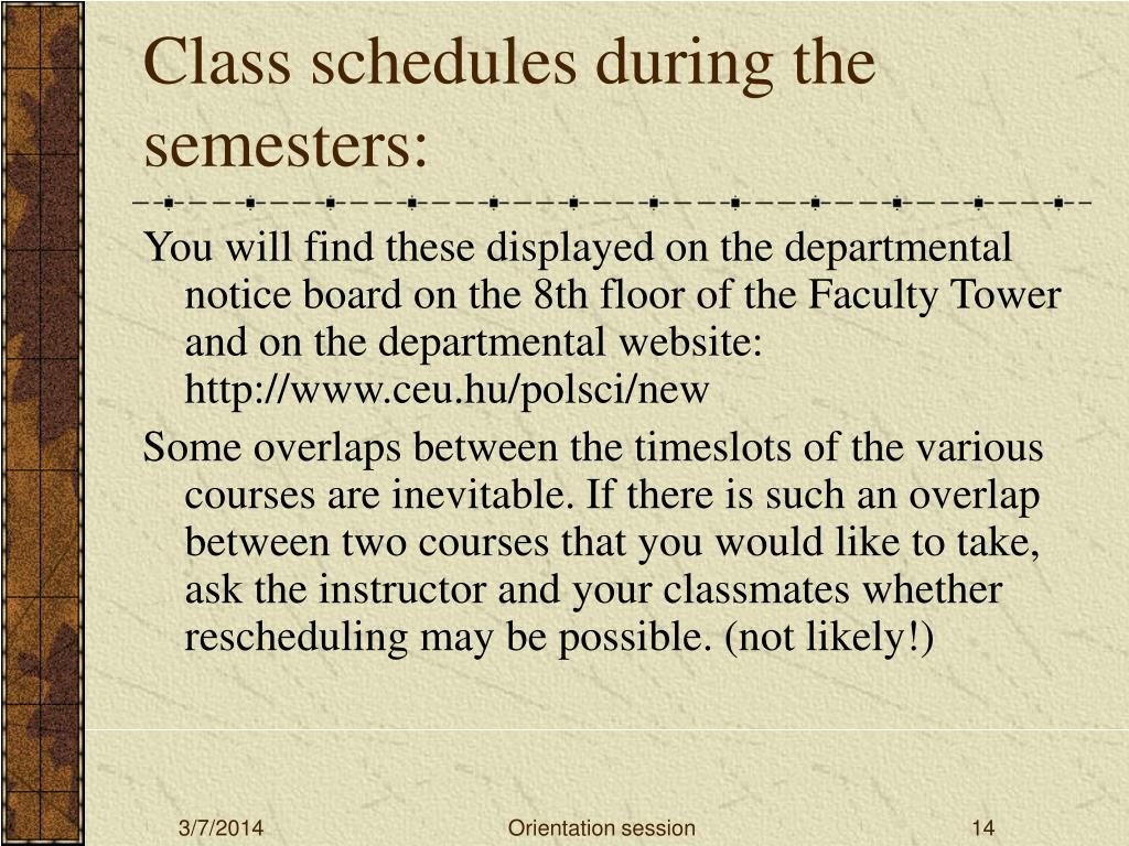 Class schedules during the semesters: