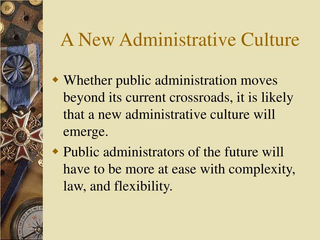 A New Administrative Culture