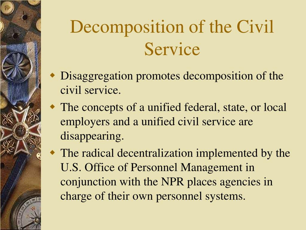Decomposition of the Civil Service