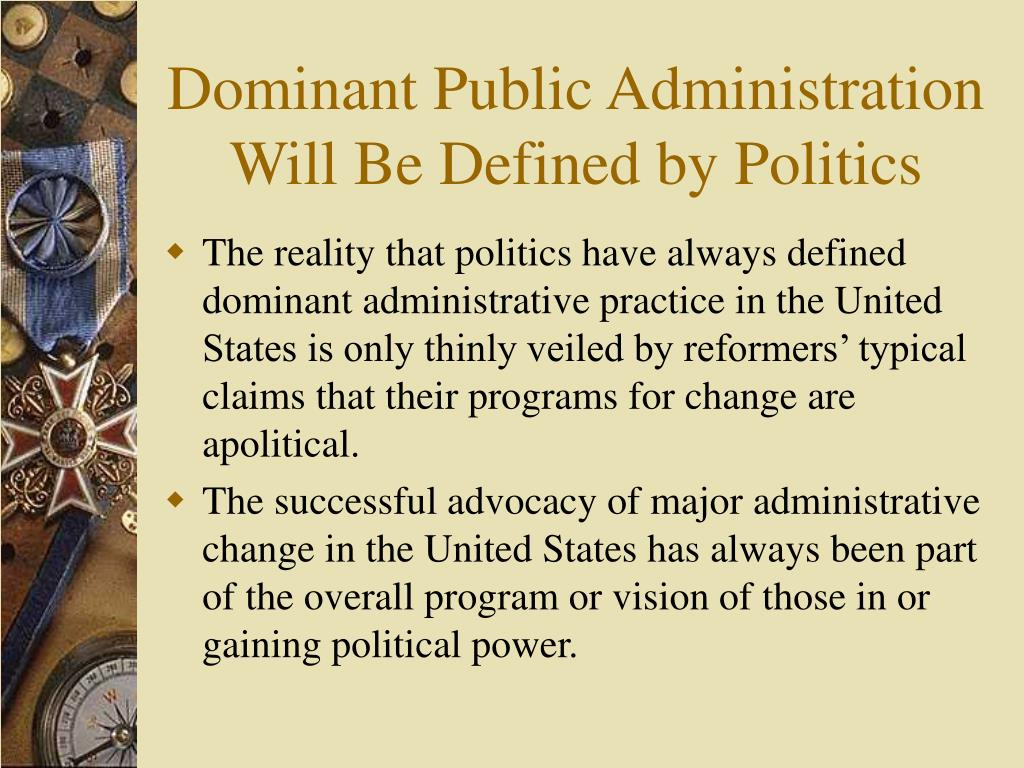 Dominant Public Administration Will Be Defined by Politics