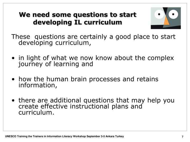We need some questions to start developing IL curriculum