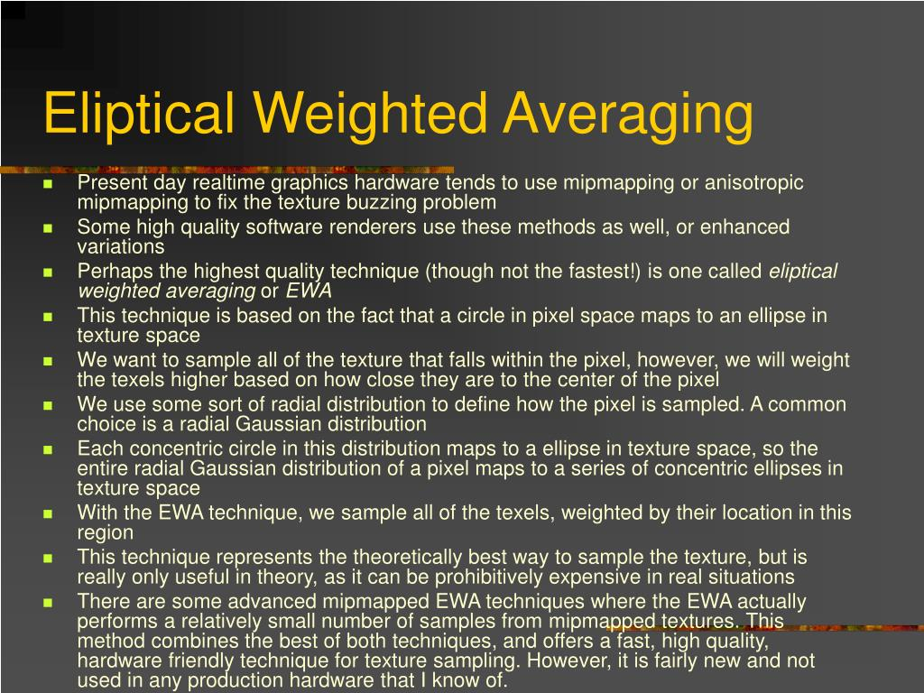 Eliptical Weighted Averaging