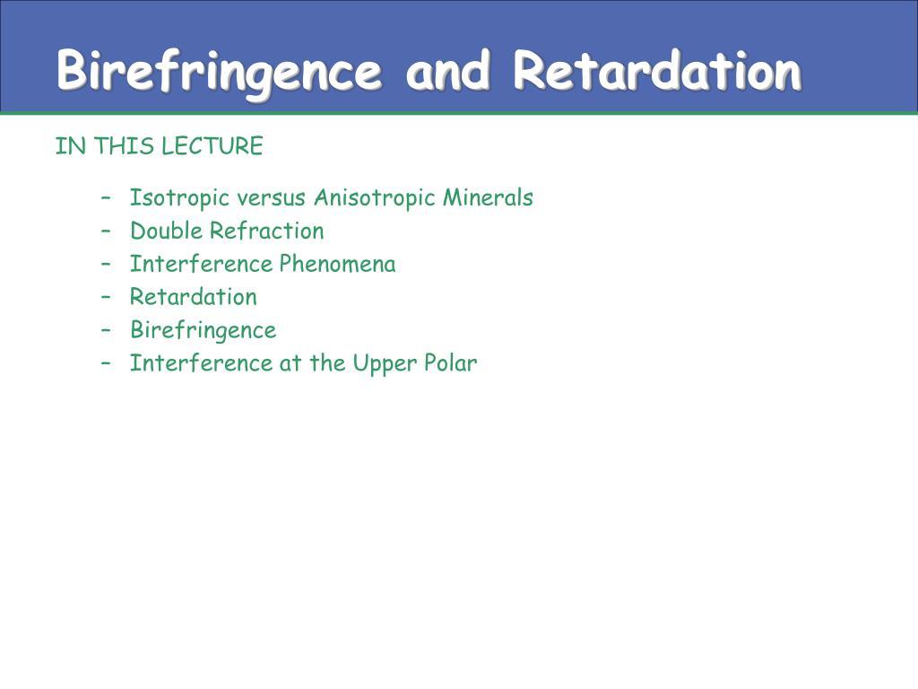 birefringence and retardation