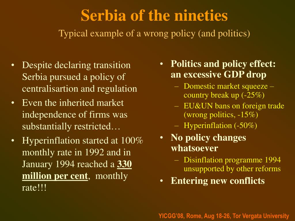 Despite declaring transition Serbia pursued a policy of centralisartion and regulation