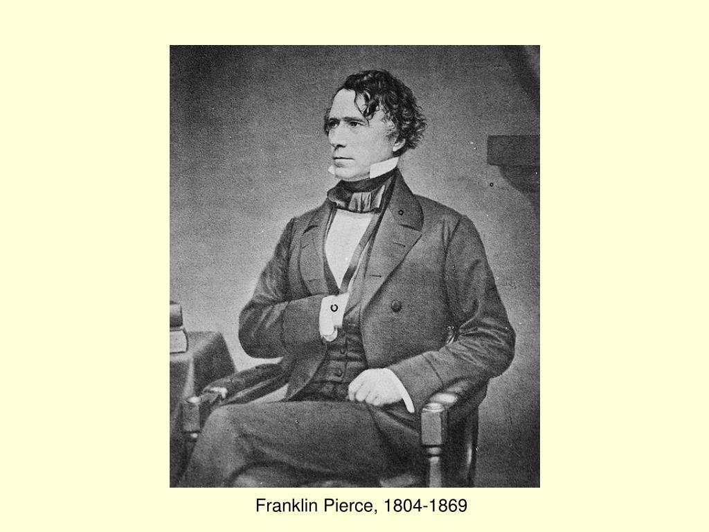 Franklin Pierce, 1804-1869