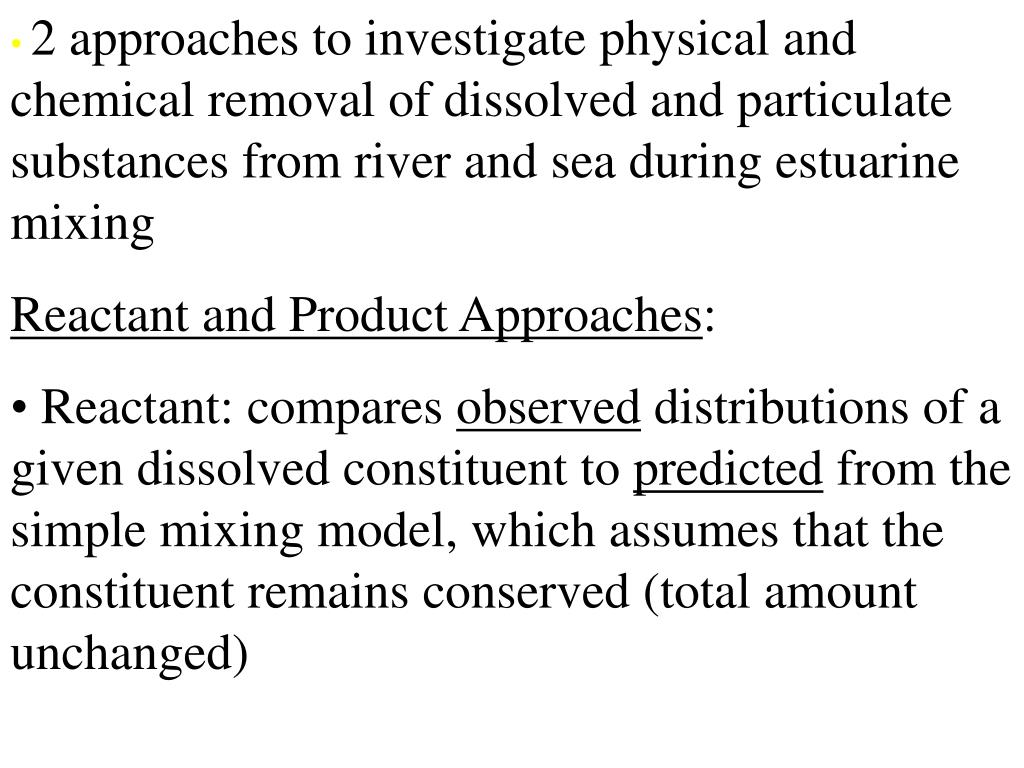 2 approaches to investigate physical and chemical removal of dissolved and particulate substances from river and sea during estuarine mixing