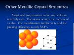 other metallic crystal structures21