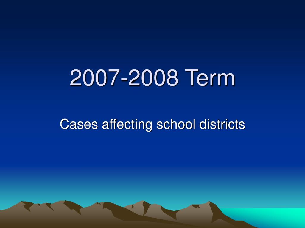 2007-2008 Term