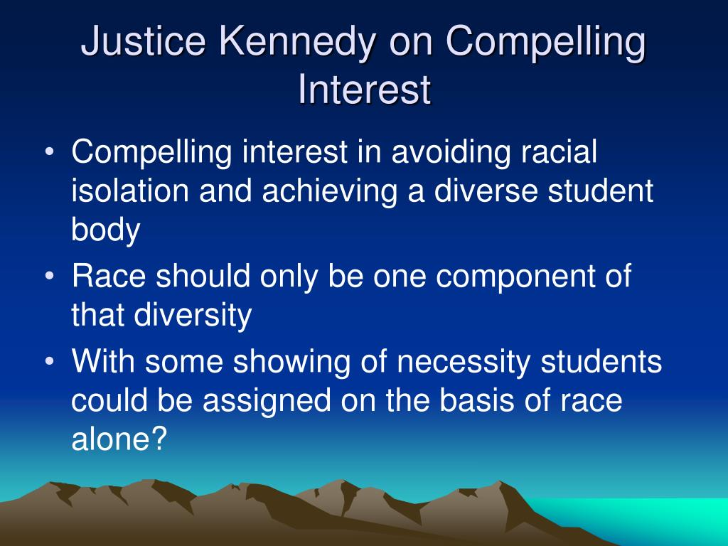 Justice Kennedy on Compelling Interest