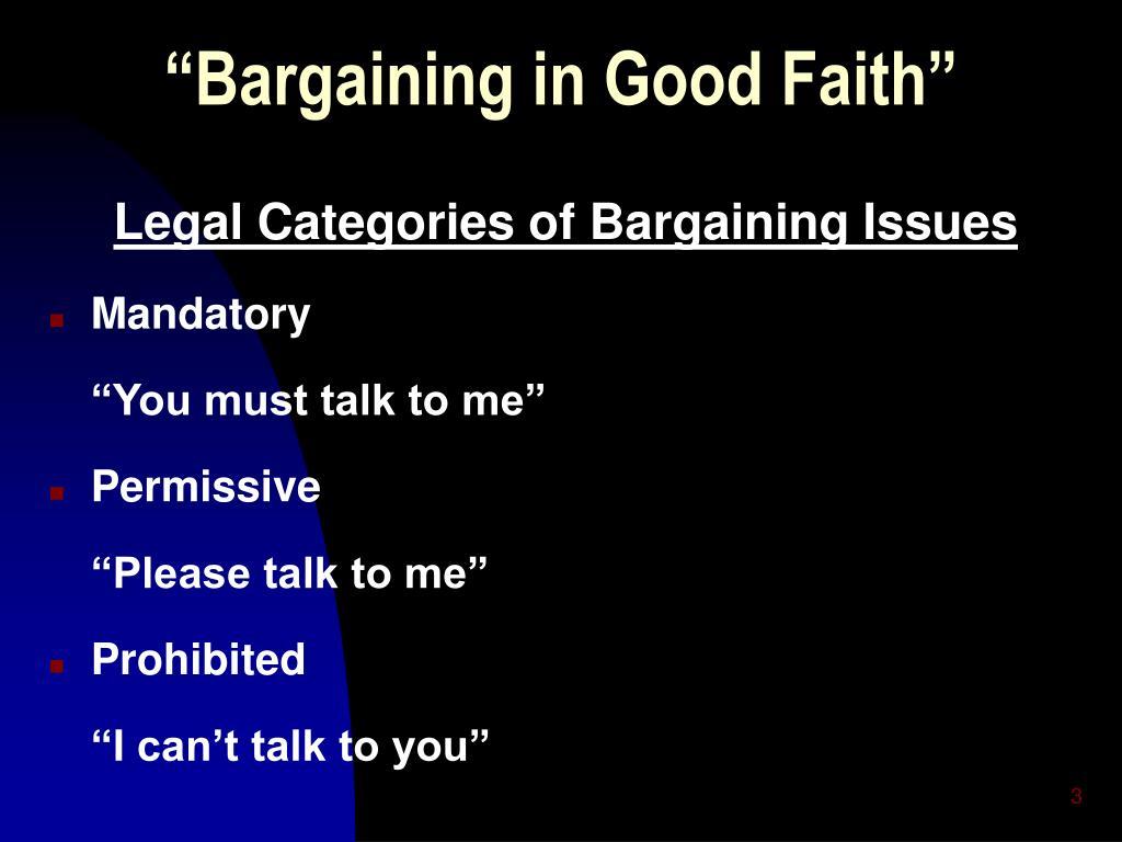 """""""Bargaining in Good Faith"""""""
