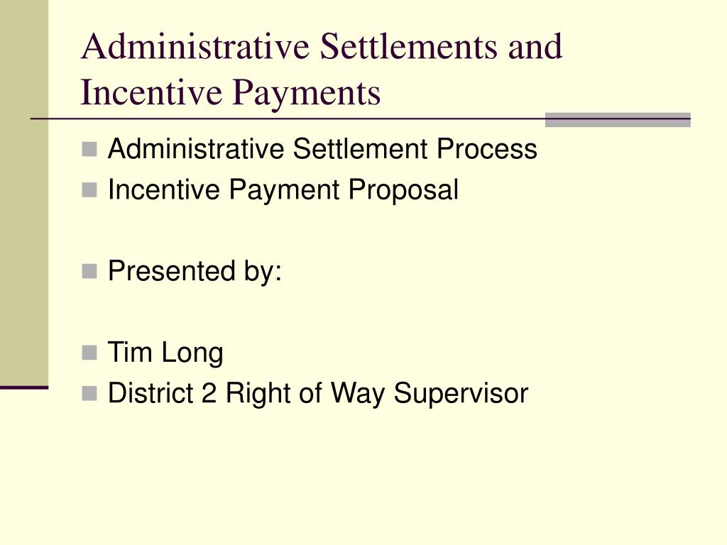 Administrative Settlements and Incentive Payments