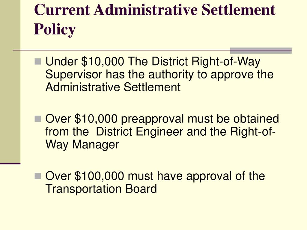 Current Administrative Settlement Policy