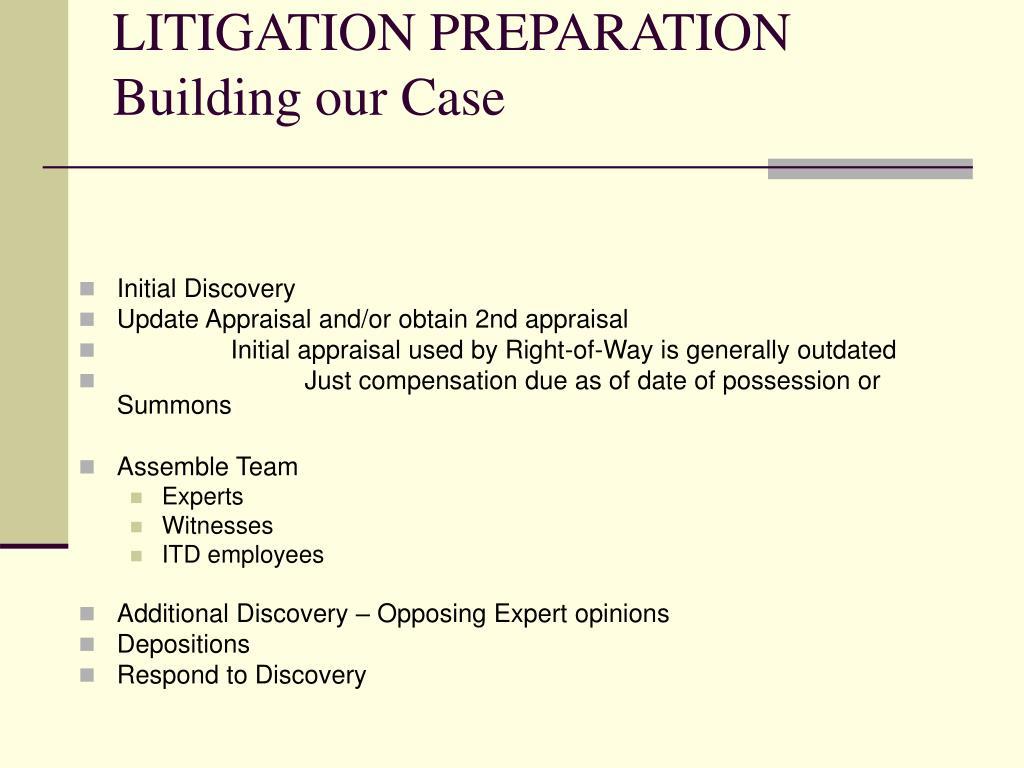 LITIGATION PREPARATION  Building our Case