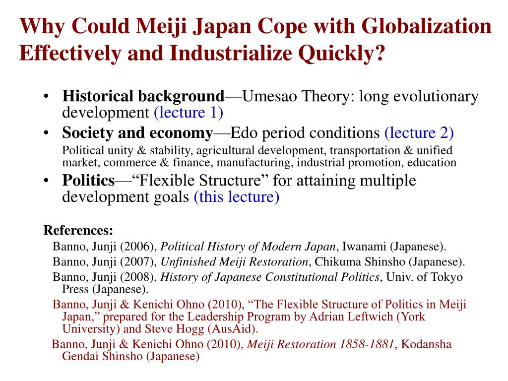 Why Could Meiji Japan Cope with Globalization Effectively and Industrialize Quickly?
