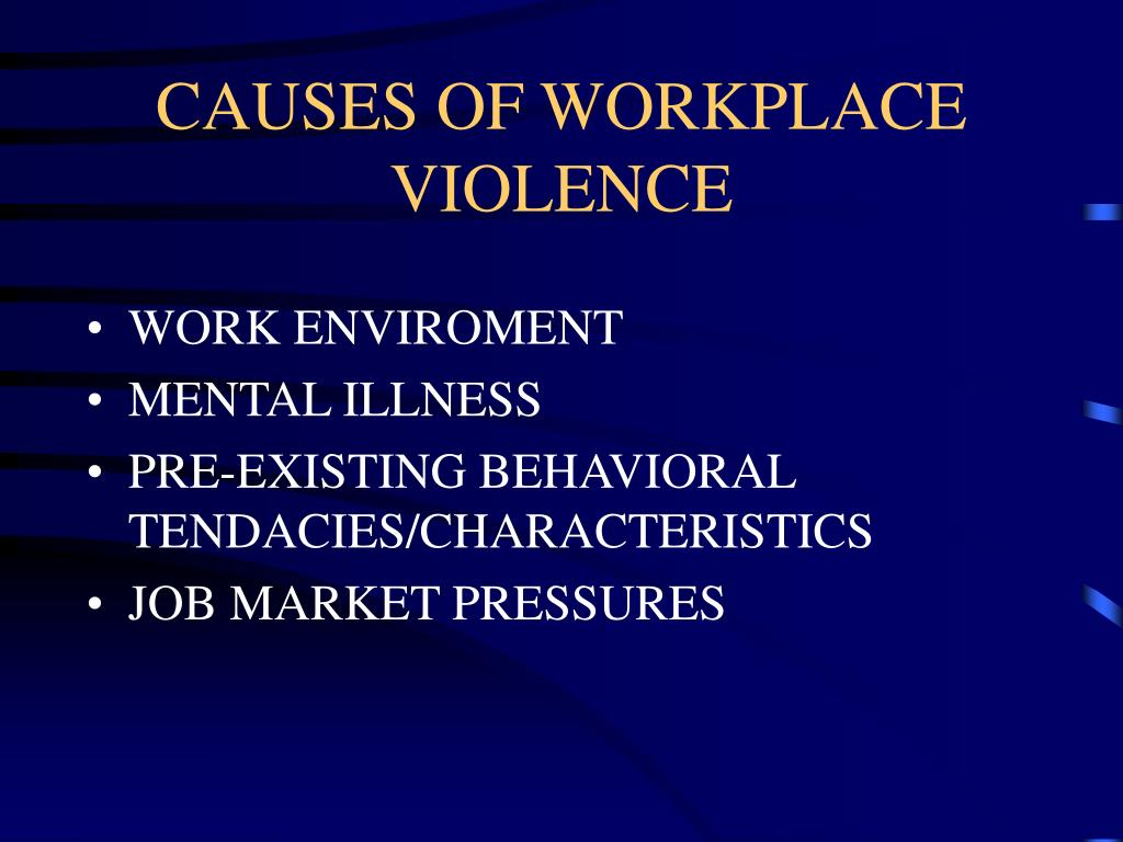 CAUSES OF WORKPLACE VIOLENCE